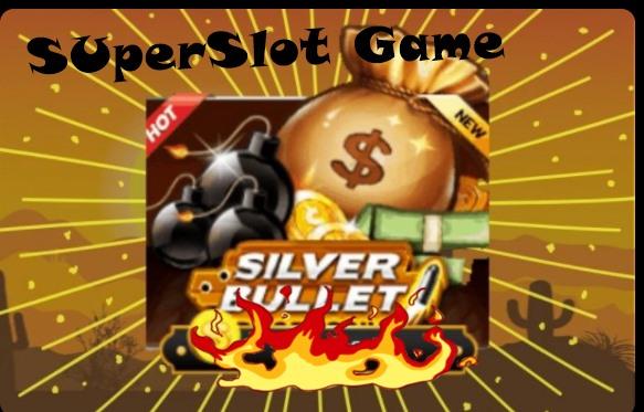 ฟีเจอร์พิเศษในเกม Silver bulletplus